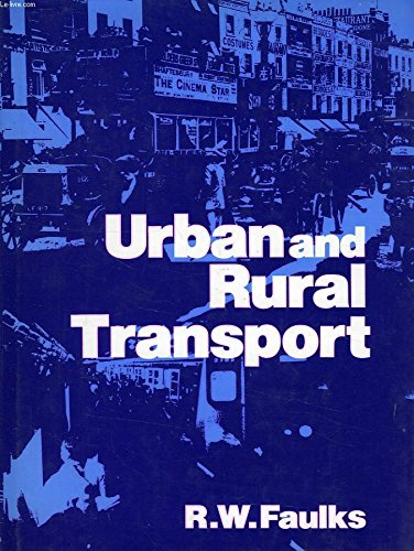 Urban and Rural Transport By R.W. Faulks