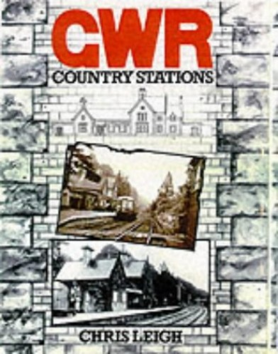 Great Western Railway Country Stations By Chris Leigh