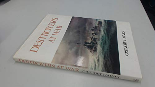 Destroyers at War by Gregory Haines
