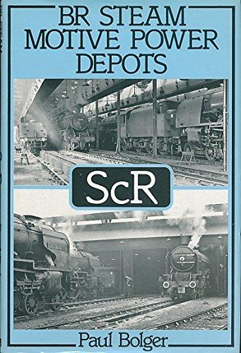 British Rail Steam Motive Power Depots By Paul Bolger