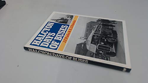 Halcyon Days of Buses By John F. Parke