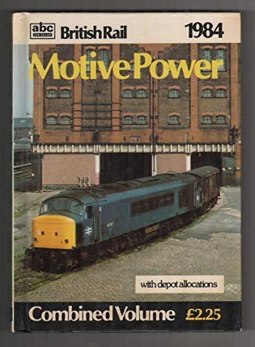 A. B. C. British Rail Motive Power 1984