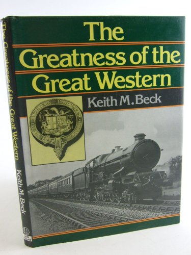 Greatness of the Great Western By Keith Beck
