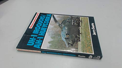 Utility Helicopter-One Iroquois/Attack Helicopter-One Hueycobra (Modern Combat Aircraft) By Jerry Scutts