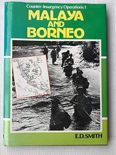 Counterinsurgency Operations in Malaya and Borneo By E.D. Smith