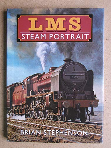 London, Midland and Scottish Railway Steam Report by Brian T. Stephenson