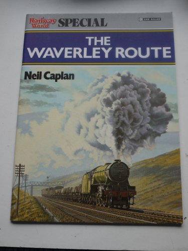Railway World Special: Waverley Route By Neil Caplan