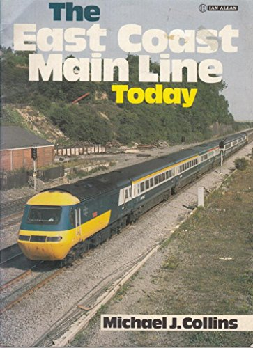 East Coast Main Line Today By Michael J. Collins
