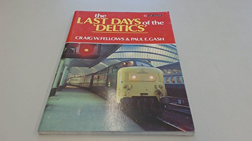 Last Days of the Deltics By C.W. Fellows