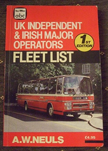 A. B. C. United Kingdom Independent and Major Irish Fleetlist By Volume editor A.W. Neuls