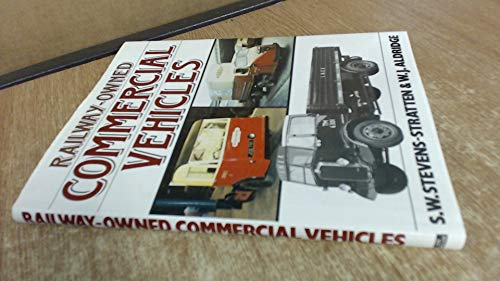 Railway Owned Commercial Vehicles by S.W.Stevens- Stratten