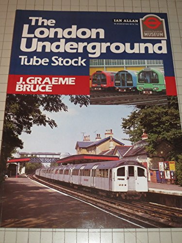 The London Underground Tube Stock By J. Graeme Bruce