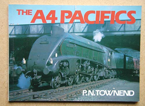 A-4 Pacifics By P.N. Townend