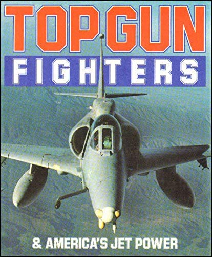 Top-Gun-Fighters-and-Americas-Jet-Power-by-Hall-George-0711018197-The-Cheap