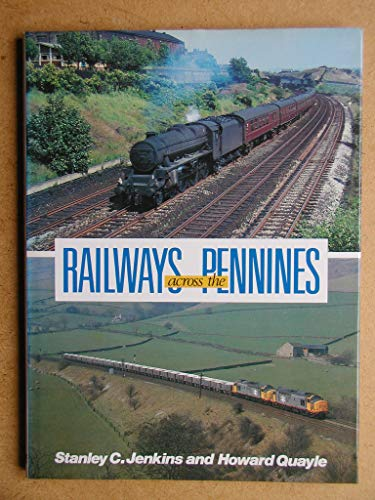 Railways Across the Pennines By Stanley C. Jenkins