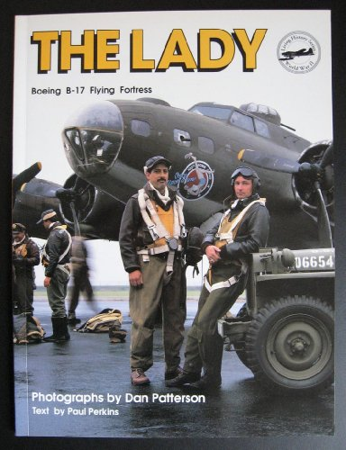 The Lady: Boeing B-17 Flying Fortress By Dan Patterson