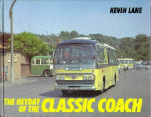 The Heyday of the Classic Coach By Kevin Lane