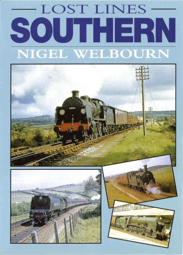 Lost Lines: Southern: Southern Region By Nigel Welbourn
