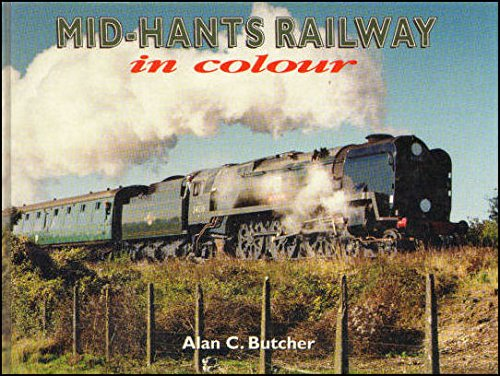 Mid-Hants Railway in Colour By Alan C. Butcher