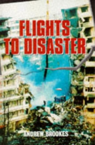Flights to Disaster By Andrew J. Brookes