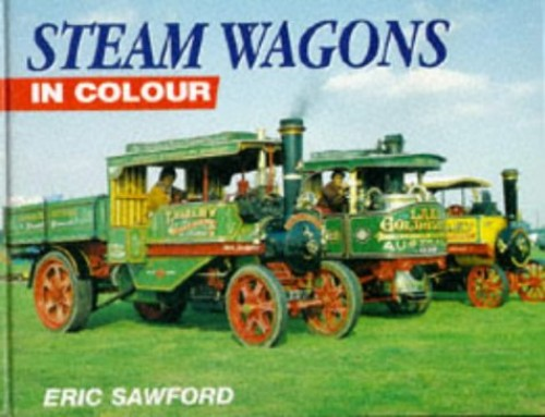 Steam Wagons in Colour By E. H. Sawford