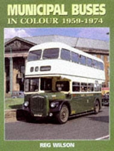 Municipal Buses in Colour By Reg Wilson