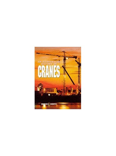 An Illustrated History of Cranes by Hinton J. Sheryn