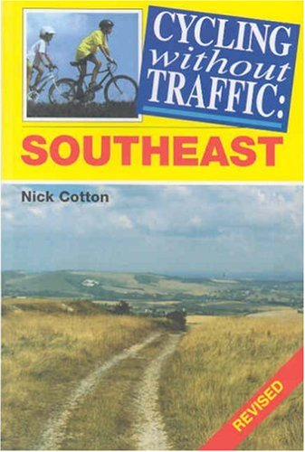 Cycling without Traffic: Southeast By Nick Cotton