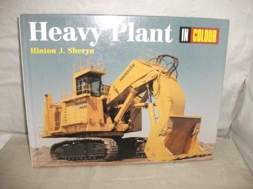 Heavy Plant in Colour By Hinton J. Sheryn