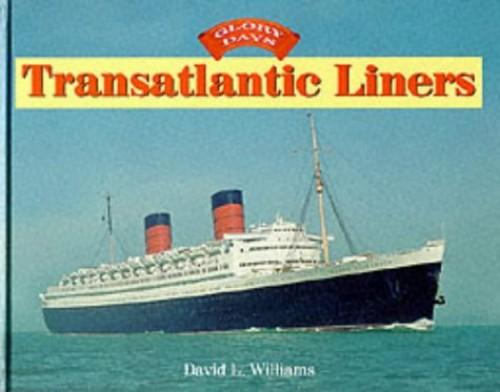 Transatlantic Liners By David L. Williams