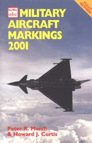 Military Aircraft Markings 2001 (Ian Allan abc) By Volume editor Peter R. March