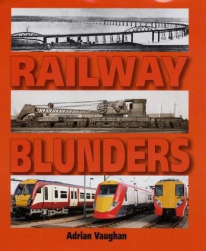 Railway Blunders By A. Vaughan