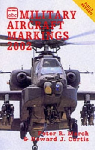 Military Aircraft Markings 2002 Volume editor Peter R. March