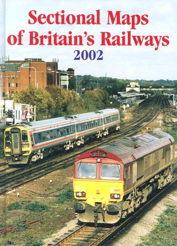 Sectional Maps of Britain's Railways as at 2002 By .