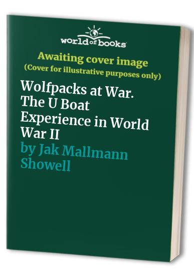 Wolf Pack at War By Jak P. Mallmann Showell