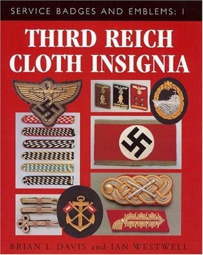 Third Reich Cloth Insignia 1933-1945 by Brian L. Davis