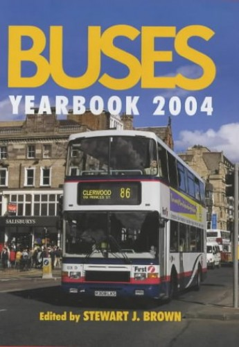 Buses Yearbook 2004 by Edited by Stewart J. Brown