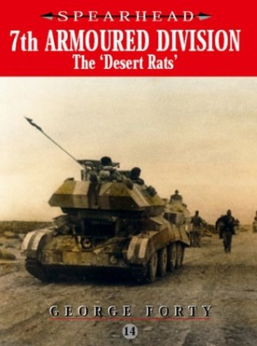 7th Armoured Division - The Desert Rats by George Forty
