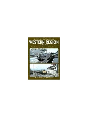 British Railway Western Region in Colour By Laurence Waters
