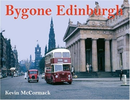 Bygone Edinburgh By Kevin McCormack