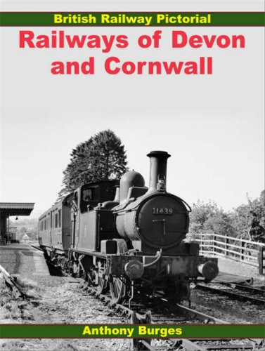Railways of  Devon and Cornwall By Anthony Burges