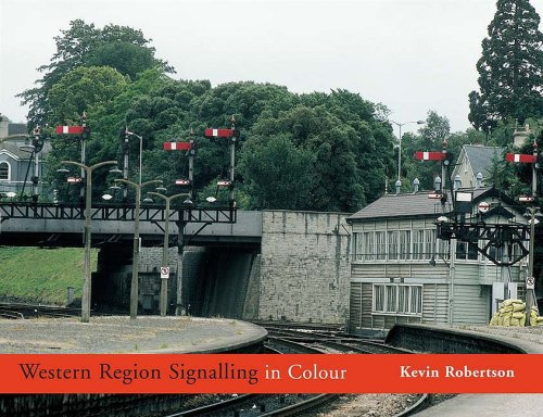 Western Region Signalling in Colour By Kevin  Robertson