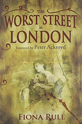 The Worst Street in London By Fiona Rule