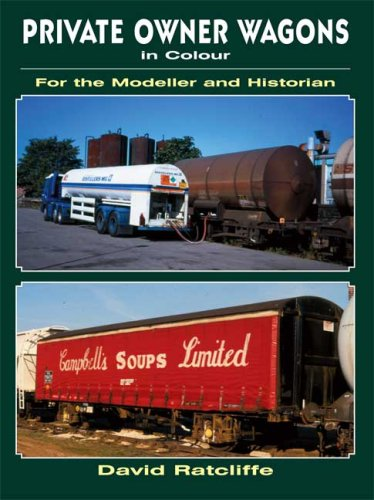 Private Owner Wagons in Colour for the Modeller and Historian By David Ratcliffe