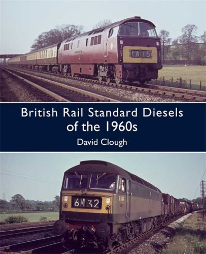 British Rail Standard Diesels of the 1960s By David Clough