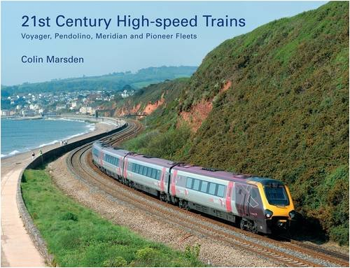 High-speed Trains for the 21st Century By Colin Marsden