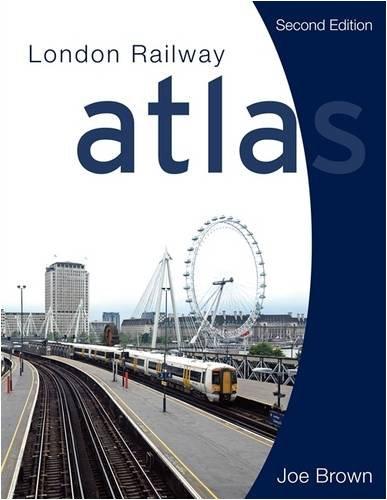 London Railway Atlas By Joe Brown