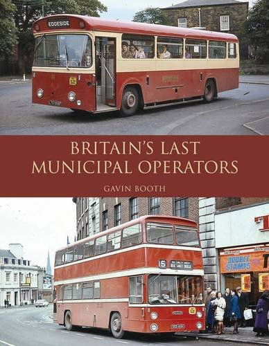 Britain's Last Municipal Operators By G. Booth