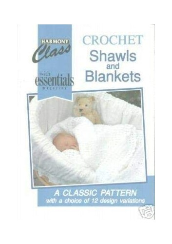 """""""Harmony"""" Class Crochet: Blankets and Babies' Shawls by Unknown Author"""
