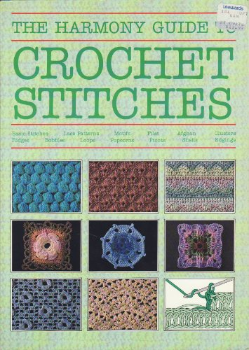 """""""Harmony"""" Guide to Crochet Stitches by James Walters"""
